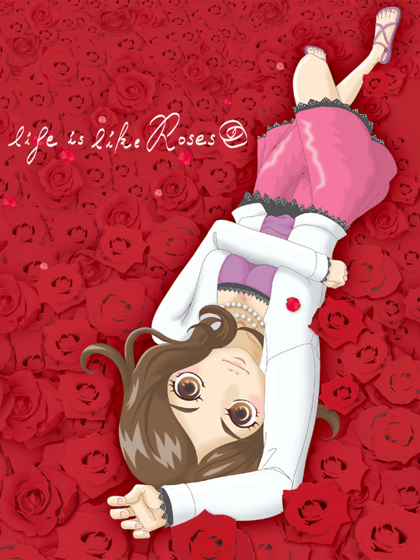 Life is like roses 絵